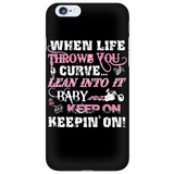 When Life Throws You A Curve Cell Phone Case