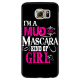 I'm A Mud And Mascara Kind Of Girl Cell Phone Case
