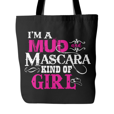 I'm A Mud And Mascara Kind Of Girl Tote Bag