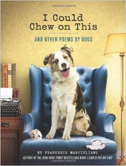 I Could Chew on This (And Other Poems by Dogs)