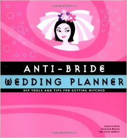 Anti-Bride Wedding Planner