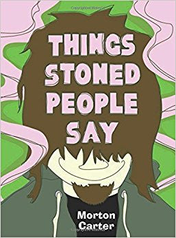 Things Stoned People Say