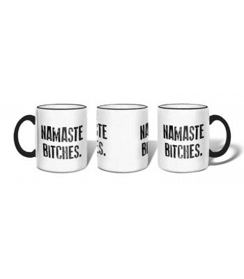Namaste Bitches- A Mug