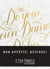 Bon Appetit , Bitches!  2 Tea Towels