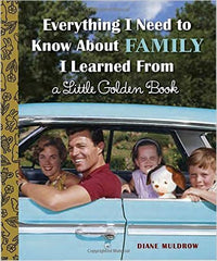 Everything I need to Know about Family I Learned from a Little Golden Book (Hardcover)
