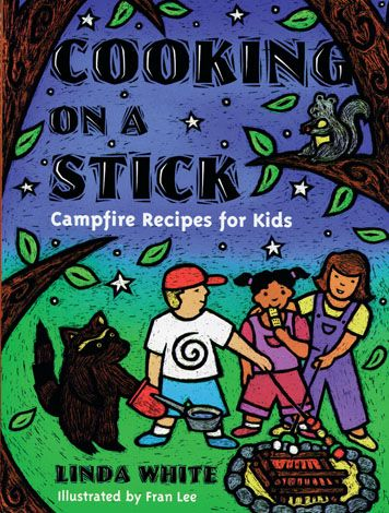 Cooking on a Stick. Campfire Recipes for Kids