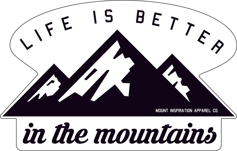 Life Is Better In the Mountains Sticker