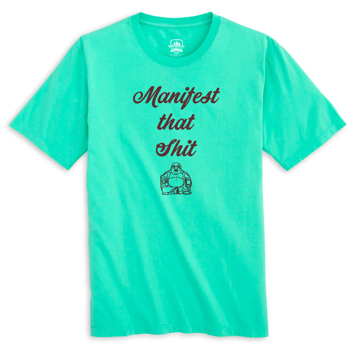 Manifest that Shit. 100% Organic Cotton Tee.