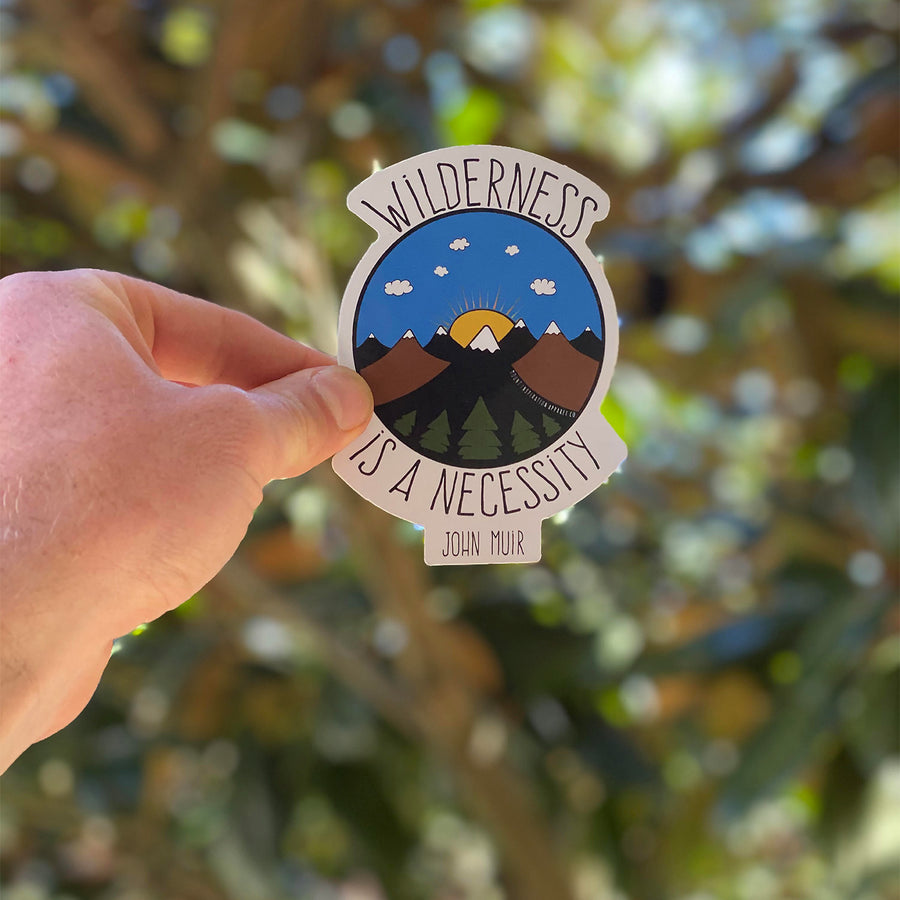 Wilderness is a Necessity Sticker