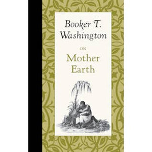 On Mother Earth. - Booker T. Washington. Hardback