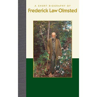 A Short Biography of Frederick Law Olmsted. Hardback