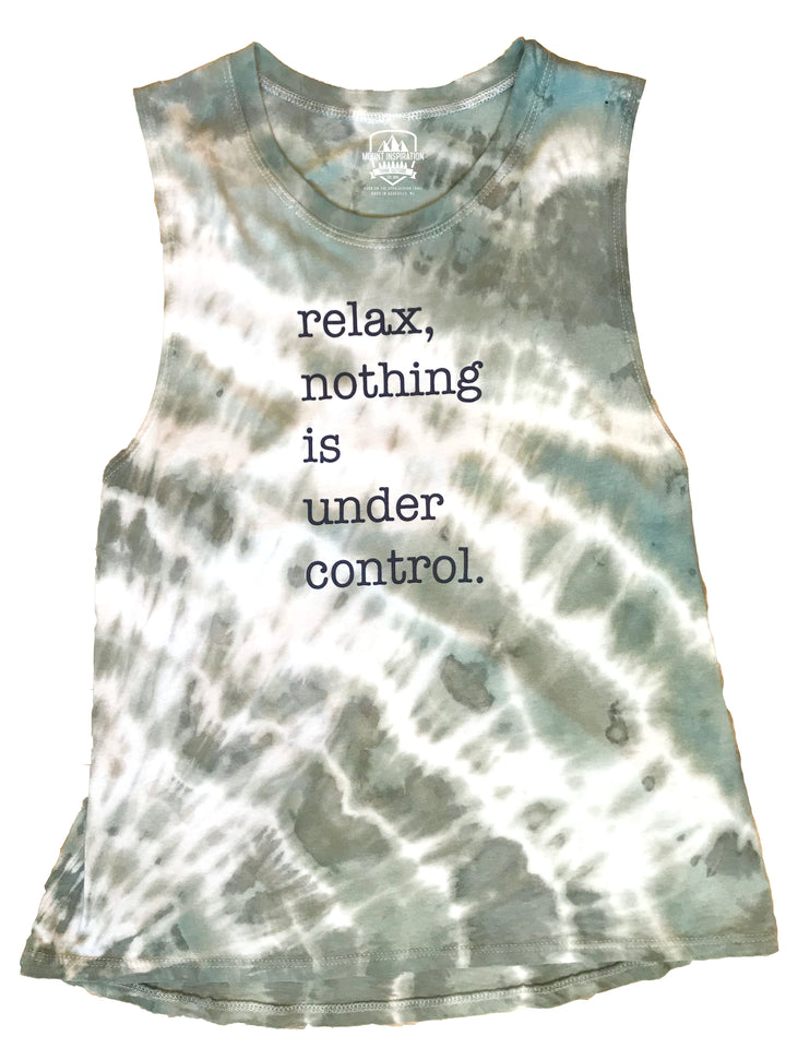Relax Nothing is Under Control Tie Dye Tank