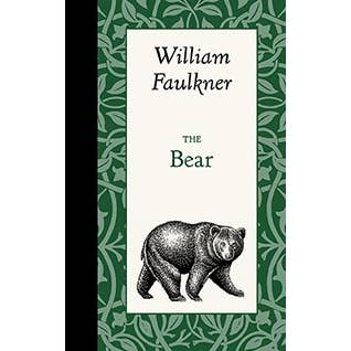 The Bear - Wlliam Faulkner. Hardback