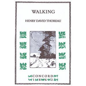 Walking - Henry David Thoreau.
