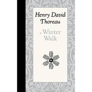 A Winter Walk - Henry David Thoreau. Hardback