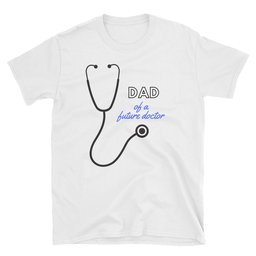 Dad of a future doctor T-Shirt