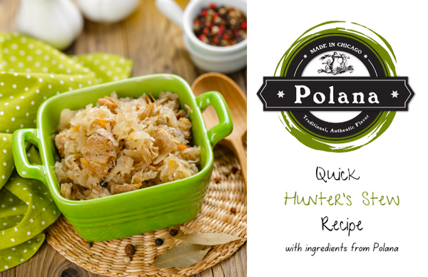 HUNTER'S STEW with Polana Products