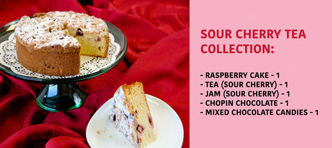 SOUR CHERRY COLLECTION: raspberry cake, tea (sour cherry), jam (sour cherry), chopin chocolate, mixed chocolate candies