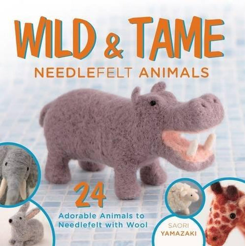 Wild and Tame Needle Felt Animals
