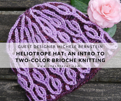 Two Color Brioche in the Round: Heliotrope Hat w/ Guest Designer Michele Bernstein
