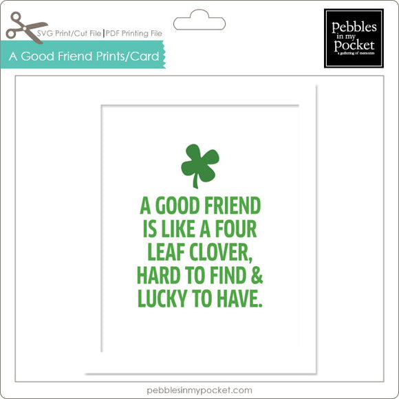 A Good Friend Prints/Card Digital Download Print/Cut SVG & Pdf