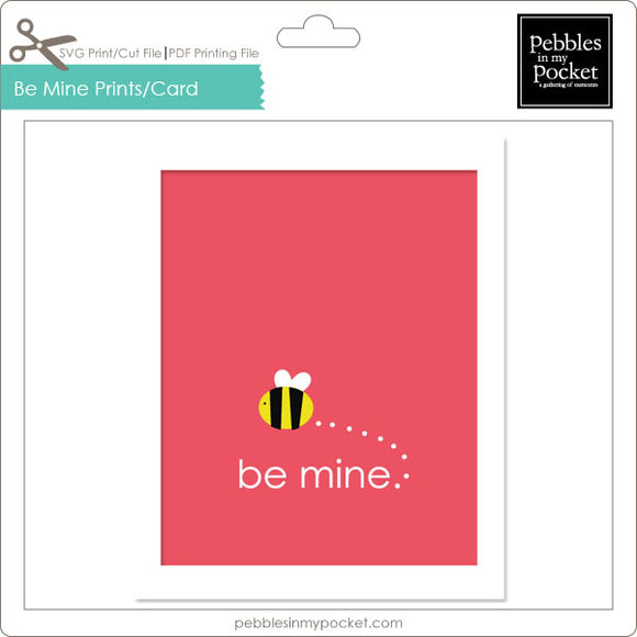 Be Mine Prints/Card Digital Download Print/Cut SVG & Pdf