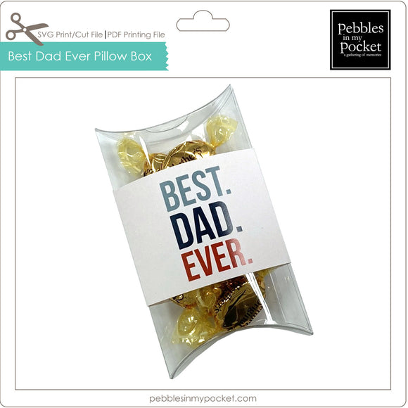 Best Dad Ever Pillow Box Digital Download Print/Cut SVG & Pdf