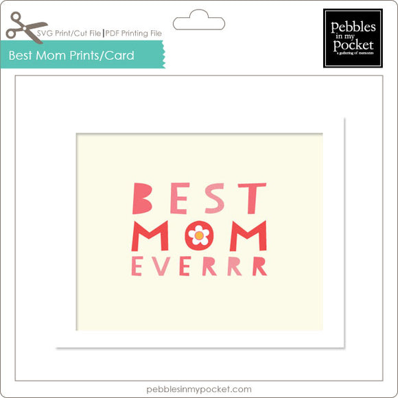 Best Mom Everrr Prints/Card Digital Download Print/Cut SVG & Pdf