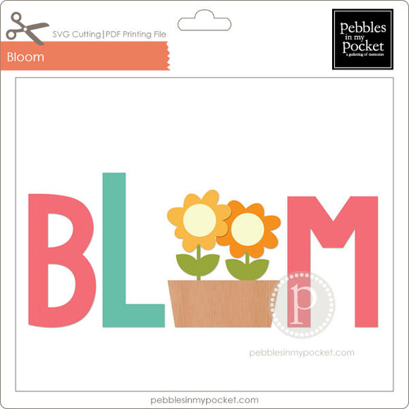 Bloom Digital Download SVG & Pdf