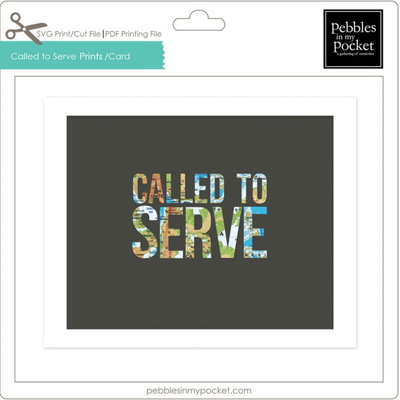 Called to Serve Prints/Card Digital Download Print/Cut SVG & Pdf