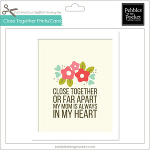 Close Together Prints/Card Digital Download Print/Cut SVG & Pdf