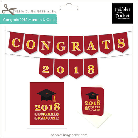 Congrats 2018 Maroon and Gold Digital Download Print/Cut SVG & Pdf