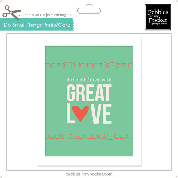 Do Small Things Prints/Card Digital Download Print/Cut SVG & Pdf