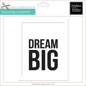 Dream Big Prints/Card Digital Download Print/Cut SVG & Pdf