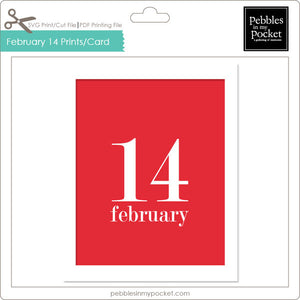 February 14 Prints/Card Digital Download Print/Cut SVG & Pdf