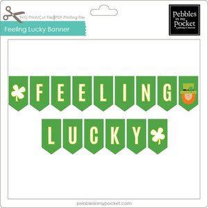 Feeling Lucky Banner Digital Download Print/Cut SVG & PDF