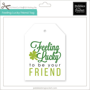 Feeling Lucky to be Your Friend 2.5x3.5 Tags Digital Download Print/Cut SVG & Pdf