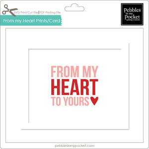 From My Heart to Yours Prints/Card Digital Download Print/Cut SVG & Pdf