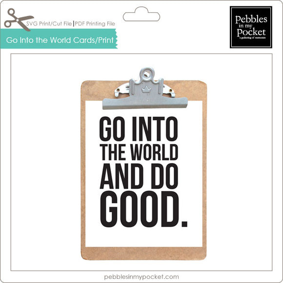 Go Into the World Prints/Card Digital Download Print/Cut SVG & Pdf