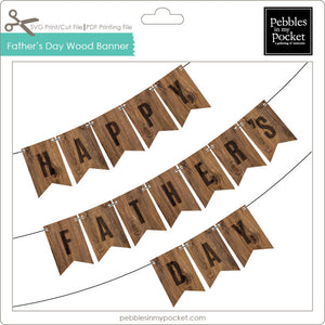 Happy Father's Day Wood Banner Print & Digital Download Print/Cut SVG & Pdf