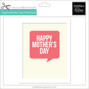 Happy Mother's Day Prints/Card Digital Download Print/Cut SVG & Pdf