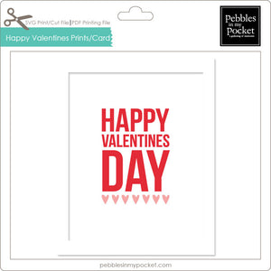 Happy Valentines Day Prints/Card Digital Download Print/Cut SVG & Pdf