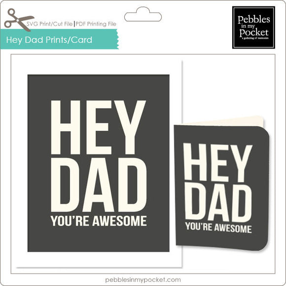 Hey Dad Prints/Card Digital Download Print/Cut SVG & Pdf