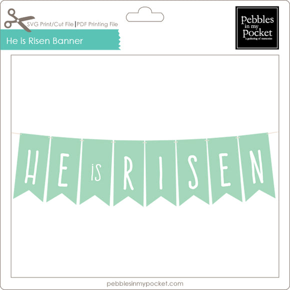 He is Risen Banner Digital Download Print/Cut SVG & Pdf