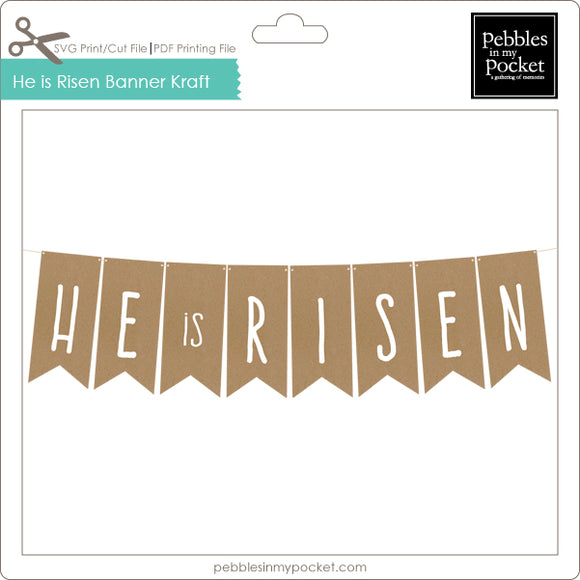 He is Risen Banner Kraft Digital Download Print/Cut SVG & Pdf