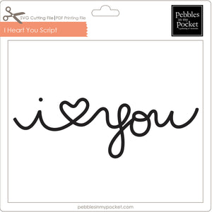 I Heart You Script Digital Download SVG & Pdf
