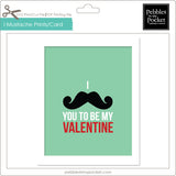 I Mustache You Prints/Card Digital Download Print/Cut SVG & Pdf