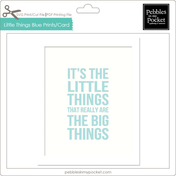 It's the Littlest Things Blue Prints/Card Digital Download Print/Cut SVG & Pdf
