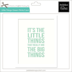 It's the Littlest Things Green Prints/Card Digital Download Print/Cut SVG & Pdf