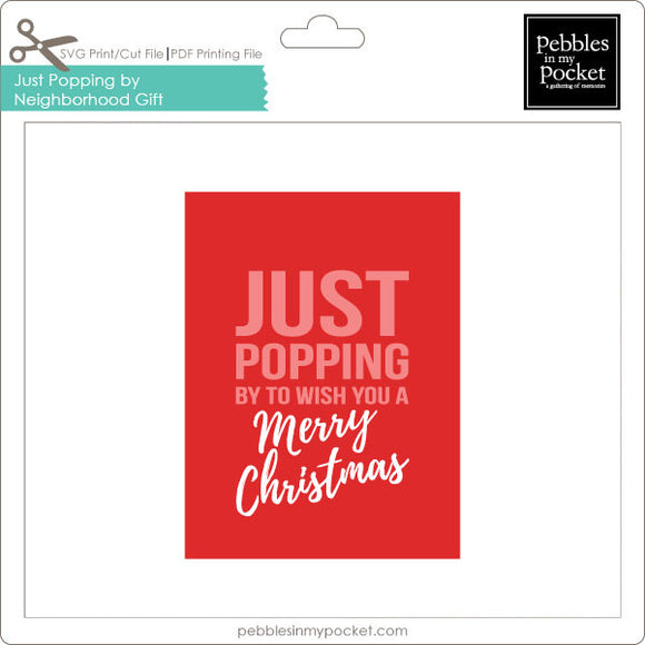 Just Popping By Neighborhood Gift Tags Digital Download Print/Cut SVG and Pdf